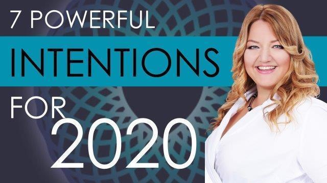 7 Powerful Intentions for 2020